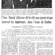 «Les ingénieurs et la province. L'honorable Daniel Johnson dit le rôle que jouent et que joueront les ingénieurs dans l'essor du Québec»