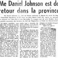 «Me Daniel Johnson est de retour dans la province»