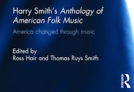 Harry Smith's Anthology of American Folk Music: America Changed Through Music
