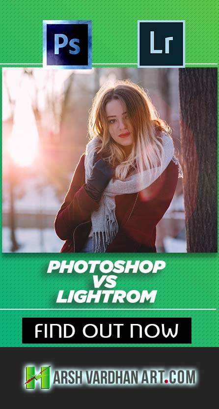 Photoshop Vs Lightroom-Which is Best for You Find Out