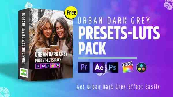 Urban-Dark-Grey-Preset-LUts-Pack-for premiere pro after effect da vinci resolve final cut pro apple motion