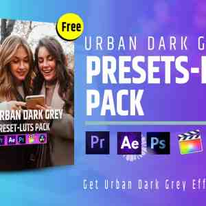Urban-Dark-Grey-Preset-LUts-Pack-for premiere pro after effect da vinci resolve final cut pro apple motion