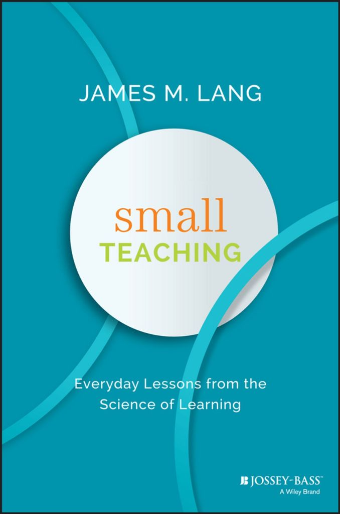 "cover of James Lang's ""Small Teaching"""