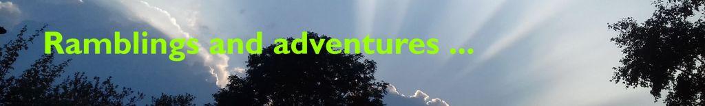 Ramblings and adventures