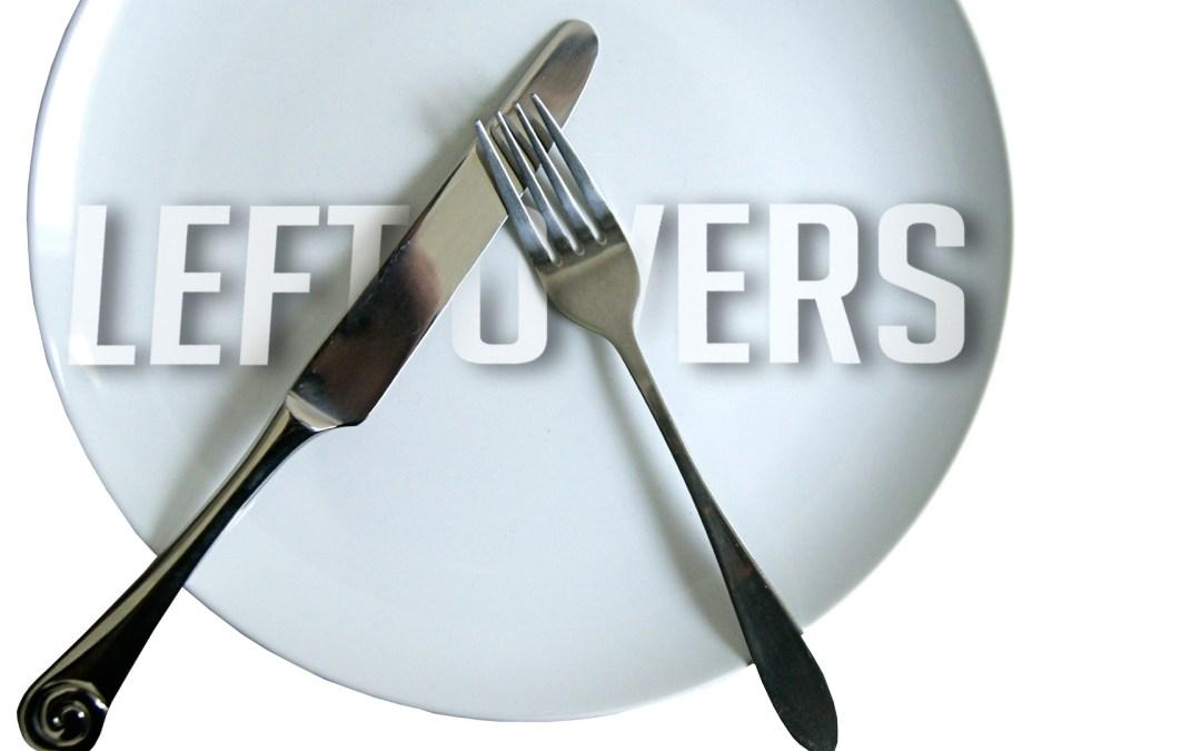 Leftovers Sermon Series begins this Sunday!