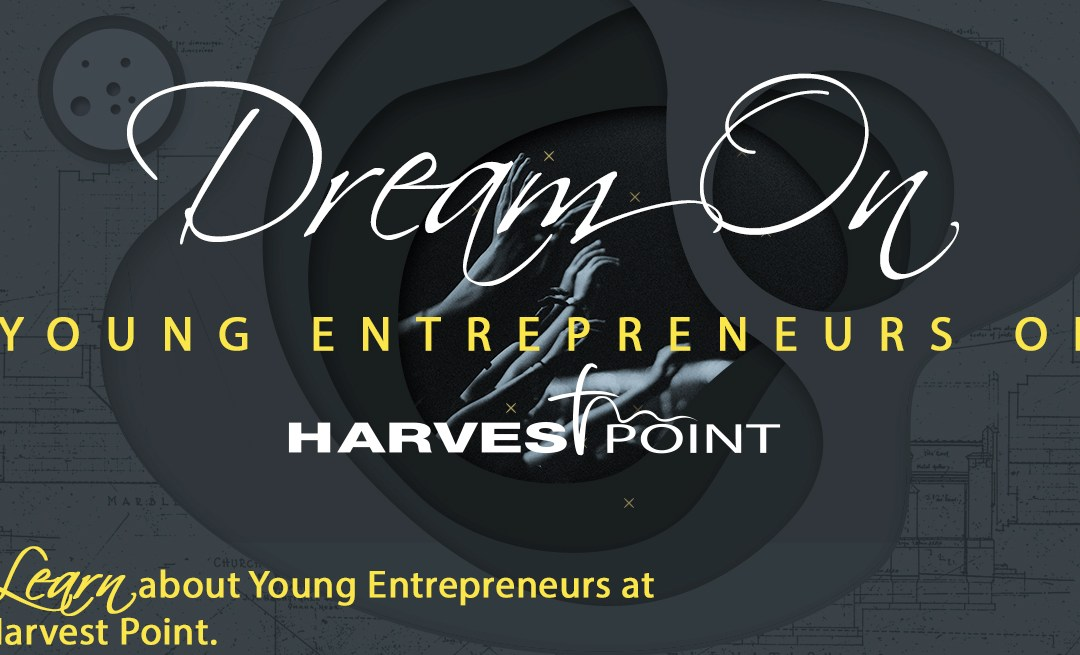 Harvest Point Spotlights Our Young Entrepreneurs 2020