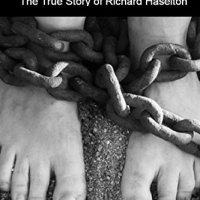 White Slave: The True Story of Richard Haselton
