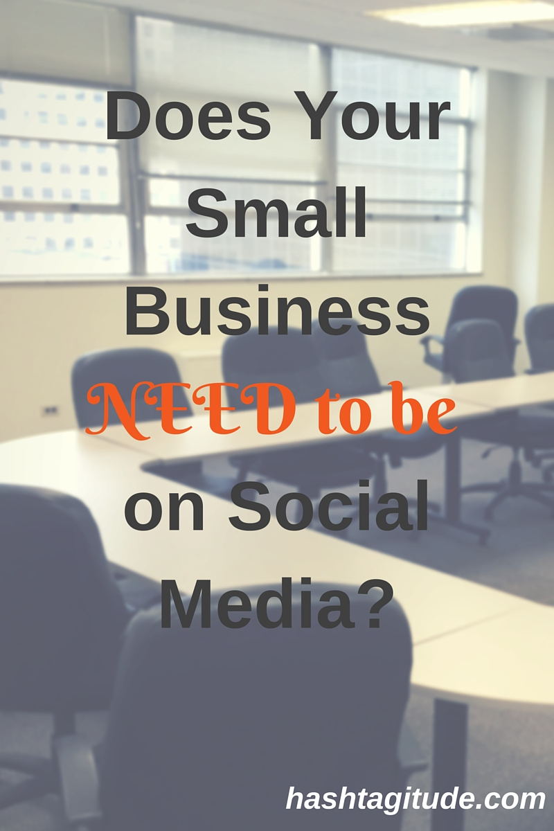 If your business's audience is NOT on social media, maybe you should focus your efforts on other aspects of marketing.