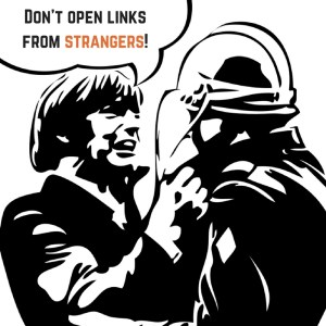 Don't open links from strangers!