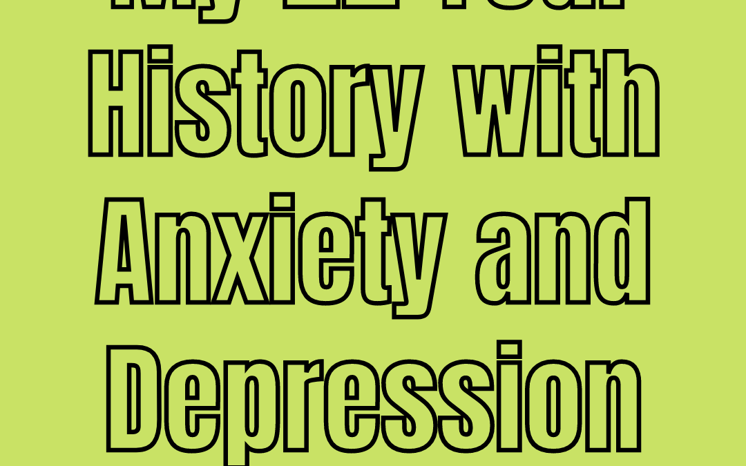 My 22 Year History with Anxiety and Depression