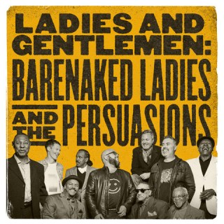 """News Added Mar 12, 2017 Canadian Alternative Rock group Barenaked Ladies and a cappella group The Persuasions have recorded a 15-track album together, titled """"Ladies and Gentlemen - Barenaked Ladies & The Persuasions"""". The album is currently slated to be released on April 14th, 2017 by Raisin' Records. Submitted By RTJ [moderator] Source itunes.apple.com Track […]"""