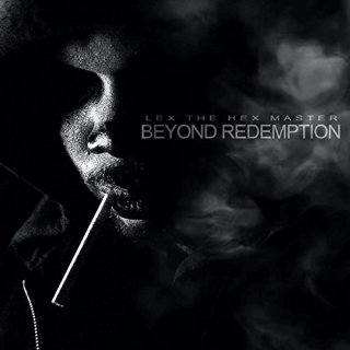 "News Added Sep 25, 2017 ""Beyond Redemption"" is the sophomore studio album from Majik Ninja rapper Lex the Hex Master, which will be released on October 31st, 2017. The LP will feature guest appearances from Twiztid, G-Mo Skee, Grizzy Hendrix, Young Wicked, Gorilla Voltage, and more. Submitted By RTJ Source itunes.apple.com Track list: Added Sep […]"