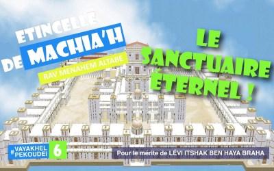 Etincelle de Machia'h : Le Sanctuaire éternel!