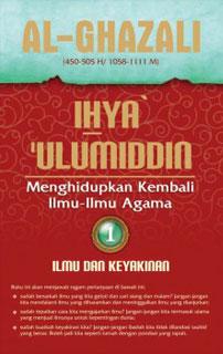 Ihya Ulumiddin: Ilmu Dan Keyakinan – Bagian Tentang Ilmu