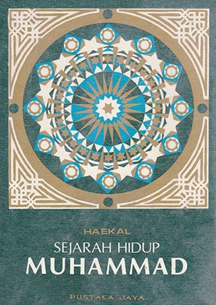 حَيَاةُ مُحَمَّدٍ (ص)SEJARAH HIDUP MUHAMMADOleh: Muhammad Husain HaekalDiterjemahkan dari bahasa 'Arab oleh: Ali AudahPenerbit: PUSTAKA JAYA