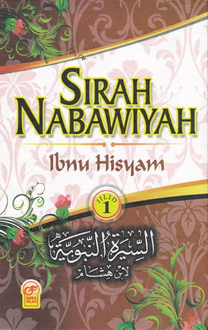 SIRAH NABAWIYYAH IBNU HISYĀM(Judul Asli: As-Sīrah an-Nabawiyyah li ibni Hisyām)Penulis: Abū Muḥammad 'Abd-ul-Mālik bin Hisyām al-Mu'āfirī.Penerjemah: Fadhli Bahri, Lc.Penerbit: Darul Fikr.