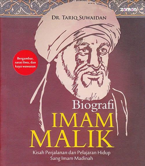 Biografi IMĀM MĀLIK(Judul Asli: Silsilat al-Aimmah al-Mushawwarah (3): al-Imām al-Mālik)Oleh: Dr. Tariq SuwaidanPenerjemah: Iman Firdaus Lc. Q. Dipl.Penerbit: Zaman