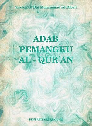 3 Adab Menyentuh, Membawa, Dan Menulis Al-Qur'an – Adab Pemangku Al-Qur'an