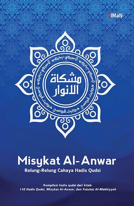 1 Hadits Qudsi Ke1-5 – Misykat Al-Anwar | Ibni Arabi