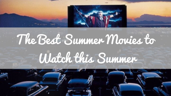 Best Movies about summer to watch this summer