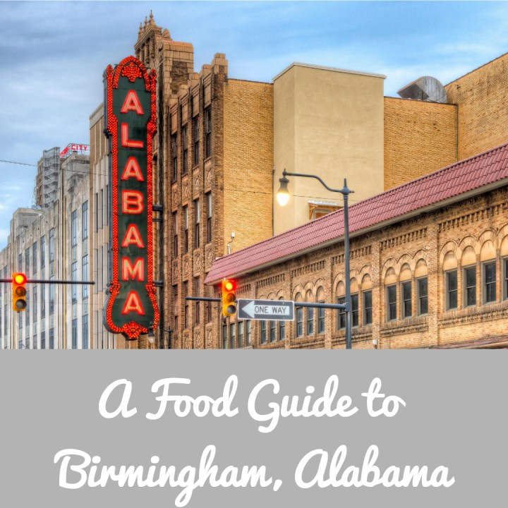 A Visitors Guide to Birmingham, AL: Eat and Drink your way through the Magic City
