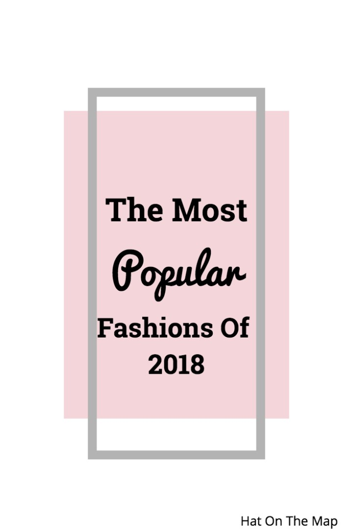 The Most Popular Fashions Of 2018