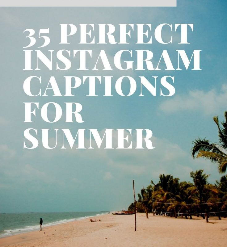 35 Perfect Instagram Captions For Summer
