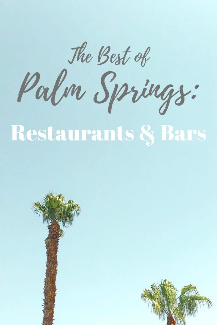 The Best of Palm Springs: Palm Springs Restaurant Guide