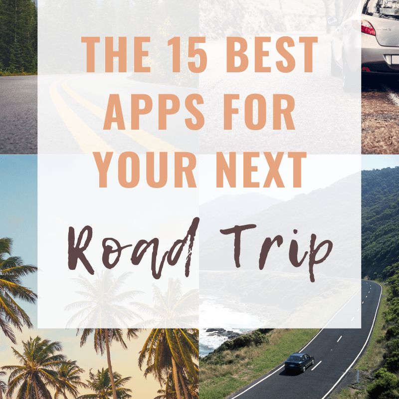 The 15 Best Apps For Road Trips