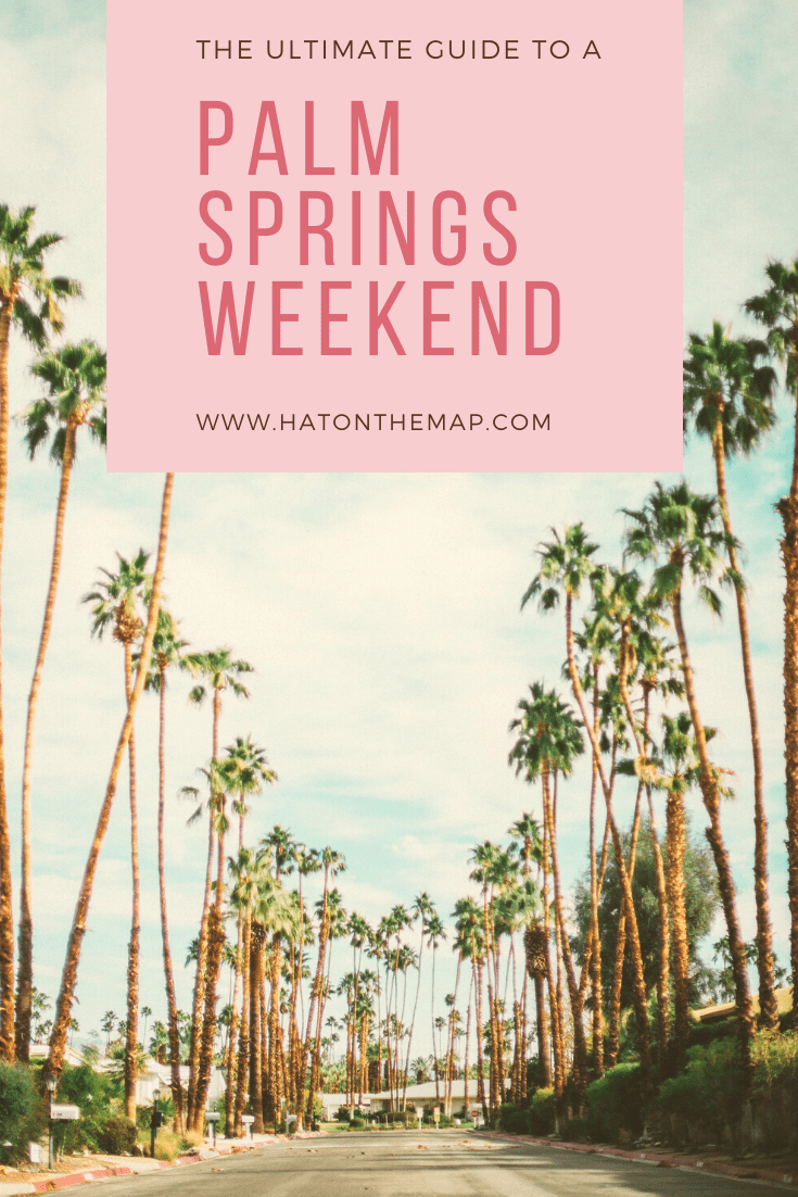 Palm Springs Weekend: The Ultimate Guide