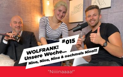 #015 – Nina, Nina, Nina & nochmals Nina!!!