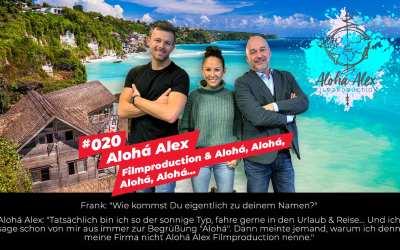 #020 – Alohá Alex | Filmproduction & Alohá, Alohá, Alohá, Alohá…