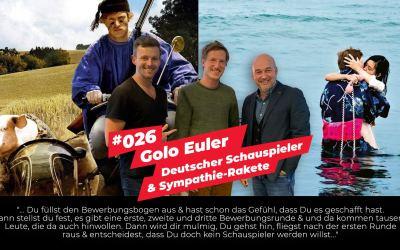 #026 – Golo Euler Interview | Deutscher Schauspieler & Sympathie-Rakete