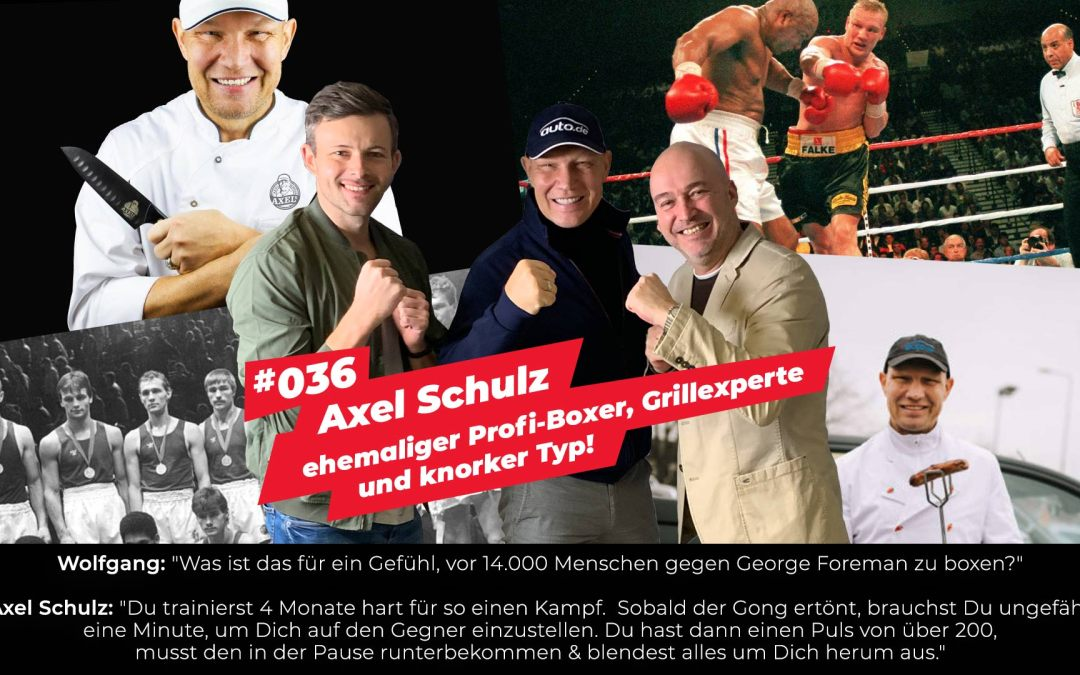#036 – Axel Schulz | ehemaliger Profi-Boxer, Grillexperte & knorker Typ