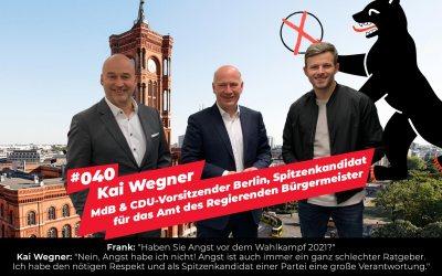 #040 – Kai Wegner | CDU-Vorsitzender Berlin, Spitzenkandidat für das Amt des Regierenden Bürgermeister