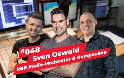 #048 – Sven Oswald | RBB Radio-Moderator & Rampensau