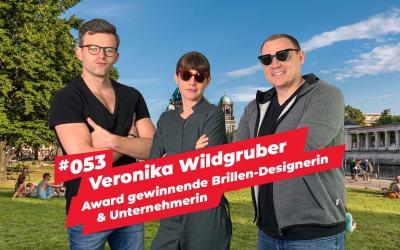 #053 –  Veronika Wildgruber | Award gewinnende Brillen-Designerin & Unternehmerin