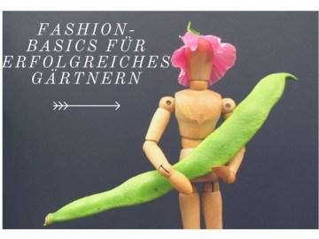 Fashion-Basics für erfolgreiches Gärtnern