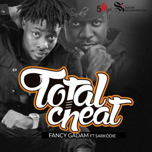 Fancy Gadam Ft Sarkodie Total Cheat
