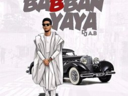 Dj AB – Babban Yaya Audio Mp3 Download