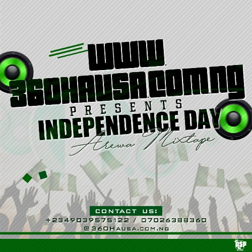 Independence Day To All Nigerians Arewa Mixtape
