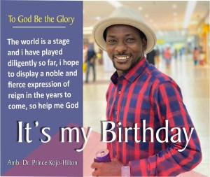 Amb. Dr. Prince Kojo-Hilton *TODAY IS MY BIRTHDAY 2
