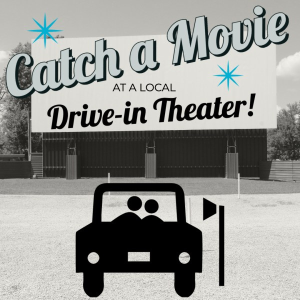 Catch a Movie – at a Drive-In Theater!