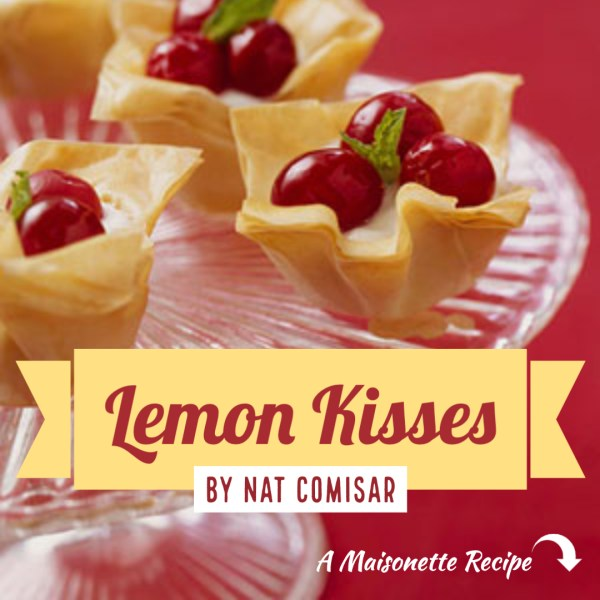 Lemon Kisses – A Maisonette Recipe