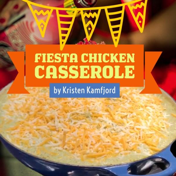 Fiesta Chicken Casserole – by Kristen Kamfjord
