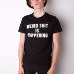 Ktag Weird Shit Is Happening t-shirt