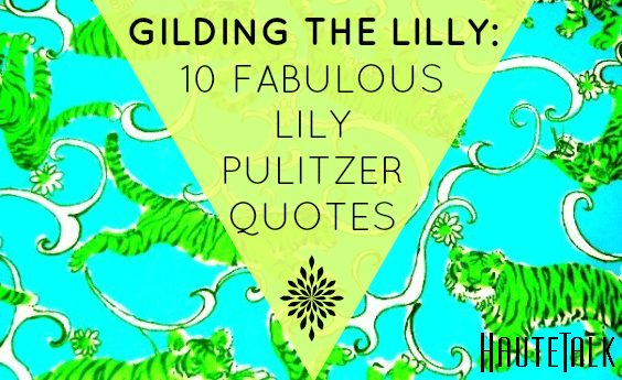 Lilly Pulitzer Wallpaper Quotes 10 Fabulous Quotes From Lilly Pulitzer Hautetalk Com