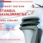 bakırköy idodan istanbul 3. havaalanına nasıl gidilir