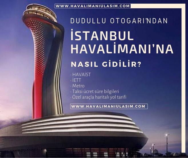 Dudullu Otogarı'ndan İstanbul Havalimanı'na Ulaşım Bilgileri