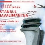 dudullu otogarından istanbul 3. havaalanına nasıl gidilir